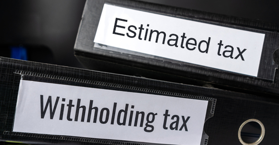 Estimated Tax and Withholding Tax