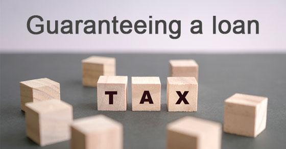 Guaranteeing A Loan - Tax